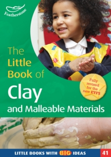 The Little Book of Clay and Malleable Materials : Little Books with Big Ideas (41), PDF eBook