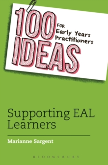 100 Ideas for Early Years Practitioners: Supporting EAL Learners, Paperback Book