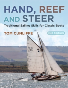 Hand, Reef and Steer 2nd edition : Traditional Sailing Skills for Classic Boats, Paperback / softback Book