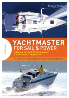 Yachtmaster for Sail and Power : A Manual for the RYA Yachtmaster (R) Certificates of Competence, Hardback Book