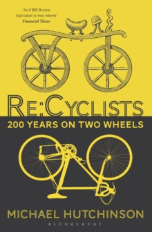 Re:Cyclists : 200 Years on Two Wheels, Paperback Book