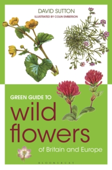 Green Guide to Wild Flowers of Britain and Europe, Paperback Book