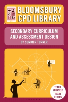 Bloomsbury CPD Library: Secondary Curriculum and Assessment Design, Paperback / softback Book