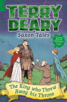 Saxon Tales: The King Who Threw Away His Throne, Paperback Book