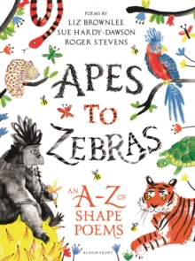 Apes to Zebras: An A-Z of Shape Poems, Hardback Book