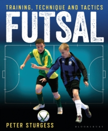 Futsal : Training, Technique and Tactics, Paperback Book