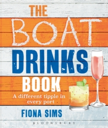 The Boat Drinks Book : A Different Tipple in Every Port, Paperback / softback Book