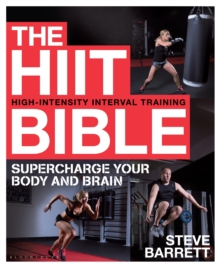 The HIIT Bible : Supercharge Your Body and Brain, Paperback Book