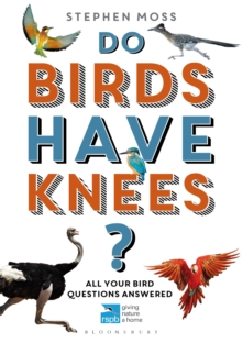 Do Birds Have Knees? : All Your Bird Questions Answered, Paperback / softback Book