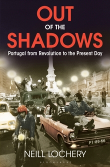 Out of the Shadows : Portugal from Revolution to the Present Day, Hardback Book