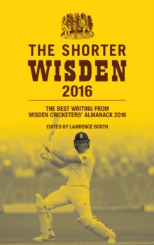 The Shorter Wisden 2016 : The Best Writing from Wisden Cricketers' Almanack 2016, EPUB eBook