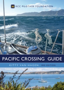 The Pacific Crossing Guide 3rd edition : RCC Pilotage Foundation, Hardback Book