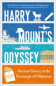 Harry Mount's Odyssey : Ancient Greece in the Footsteps of Odysseus, Paperback Book