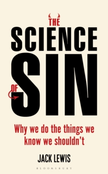 The Science of Sin : Why We Do The Things We Know We Shouldn't, Hardback Book