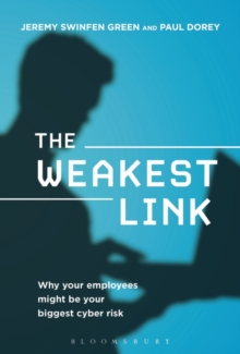 The Weakest Link : Why Your Employees Might Be Your Biggest Cyber Risk, Hardback Book