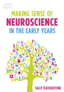 Making Sense of Neuroscience in the Early Years, Paperback / softback Book