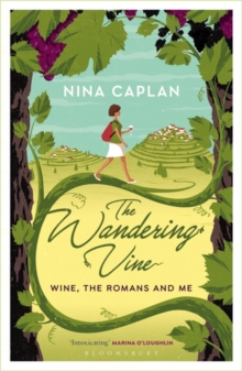 The Wandering Vine : Wine, the Romans and Me, Paperback / softback Book