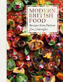 Modern British Food : Recipes from Parlour, Hardback Book