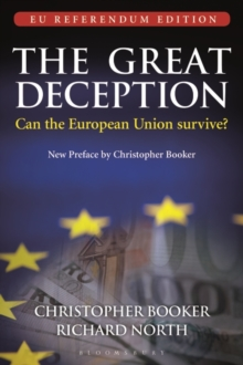 The Great Deception : Can the European Union survive? - EU Referendum Edition, Paperback / softback Book