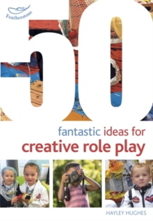 50 Fantastic Ideas for Creative Role Play, Paperback Book