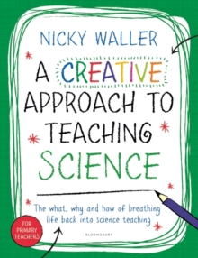 A Creative Approach to Teaching Science, Paperback Book