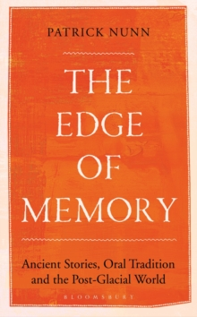 The Edge of Memory : Ancient Stories, Oral Tradition and the Post-Glacial World, Hardback Book