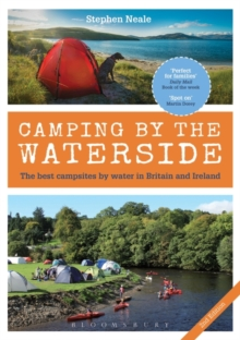 Camping by the Waterside : The Best Campsites by Water in Britain and Ireland: 2nd edition, Paperback Book