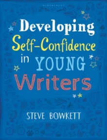 Developing Self-Confidence in Young Writers, Paperback / softback Book