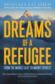 Dreams of a Refugee : From the Middle East to Mount Everest, Paperback / softback Book