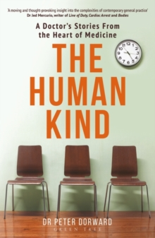 The Human Kind : A Doctor's Stories From The Heart Of Medicine, EPUB eBook
