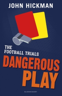 The Football Trials: Dangerous Play, Paperback Book