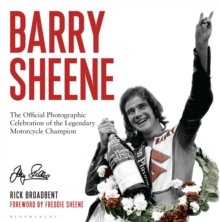 Barry Sheene : The Official Photographic Celebration of the Legendary Motorcycle Champion, Hardback Book
