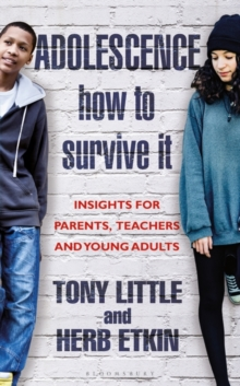 Adolescence: How to Survive It : Insights for Parents, Teachers and Young Adults, EPUB eBook