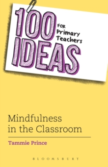 100 Ideas for Primary Teachers: Mindfulness in the Classroom, Paperback Book