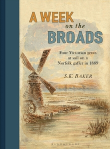 A Week on the Broads : Four Victorian gents at sail on a Norfolk gaffer in 1889, Hardback Book