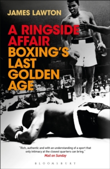 A Ringside Affair : Boxing's Last Golden Age, Paperback / softback Book