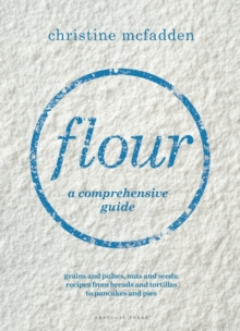 Flour : a comprehensive guide, Hardback Book