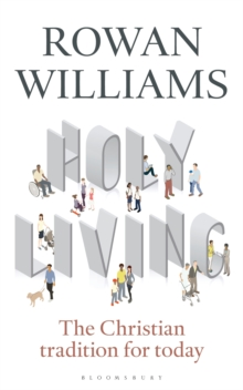 Holy Living : The Christian Tradition for Today, Paperback Book