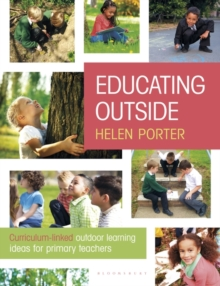 Educating Outside : Curriculum-linked outdoor learning ideas for primary teachers, Paperback / softback Book