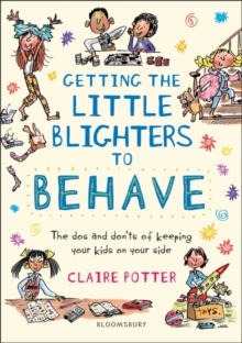 Getting the Little Blighters to Behave, Paperback / softback Book