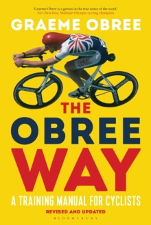 The Obree Way : A Training Manual for Cyclists (UPDATED AND REVISED EDITION), Paperback Book