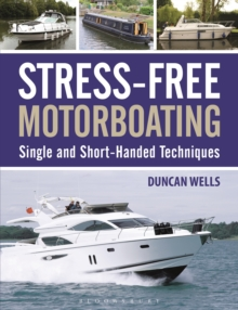 Stress-Free Motorboating : Single and Short-Handed Techniques, PDF eBook