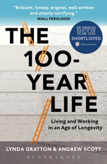 The 100-Year Life : Living and Working in an Age of Longevity, Paperback / softback Book