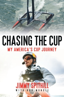 Chasing the Cup : My America's Cup Journey, Hardback Book
