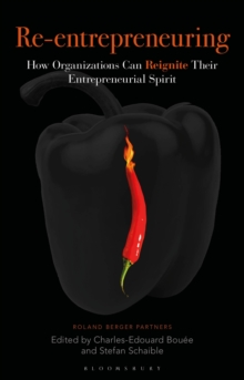 Re-Entrepreneuring : How Organizations Can Reignite Their Entrepreneurial Spirit, Hardback Book