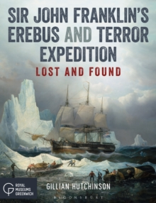Sir John Franklin's Erebus and Terror Expedition : Lost and Found, Paperback Book