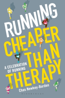Running: Cheaper Than Therapy : A Celebration of Running, Hardback Book