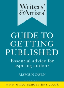 Writers' & Artists' Guide to Getting Published : Essential advice for aspiring authors, EPUB eBook