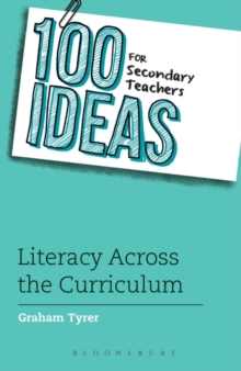 100 Ideas for Secondary Teachers: Literacy Across the Curriculum, Paperback Book