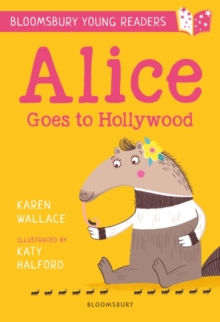 Alice Goes to Hollywood: A Bloomsbury Young Reader, Paperback / softback Book